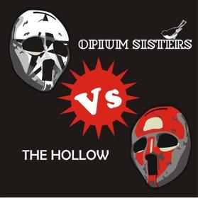 Opium sisters vs the hollow (split)
