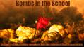 BOMBS IN THE SCHOOL