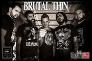 Brutal Thin